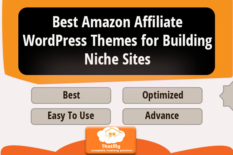 Best Amazon Affiliate WordPress Themes for Building Niche Sites