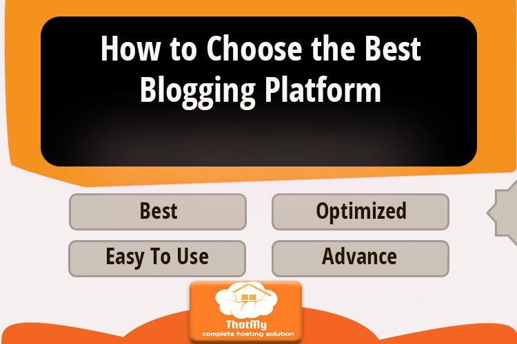 How to Choose the Best Blogging Platform