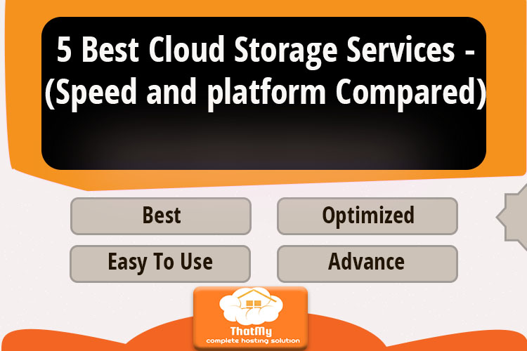 5 Best Cloud Storage Services - (Speed and platform Compared)
