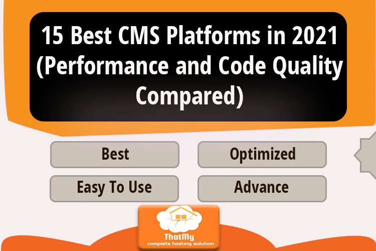 15 Best CMS Platforms in 2021 (Performance and Code Quality Compared)