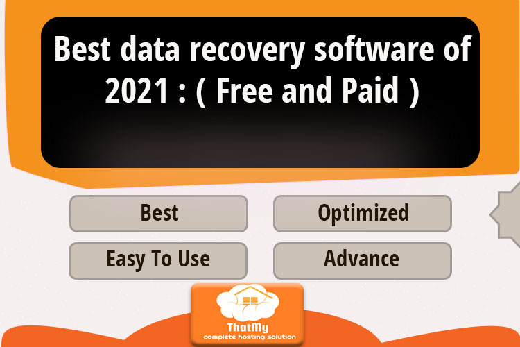 Best data recovery software of 2021 : ( Free and Paid )