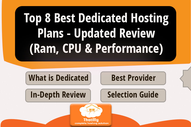 Top 8 Best Dedicated Hosting Plans - Updated Review(Ram, CPU & Performance)