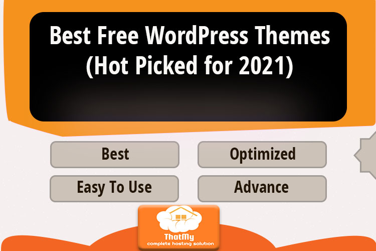 Best Free WordPress Themes (Hot Picked for 2021)