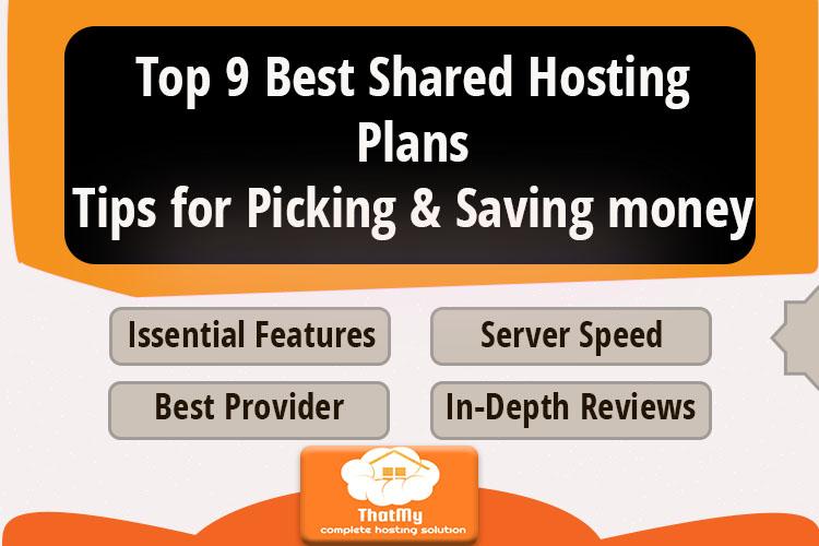 Top 9 Best Shared Hosting Plans & Tips for Picking & Saving money