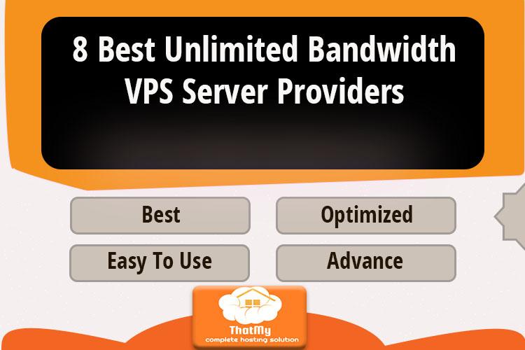 8 Best Unlimited Bandwidth VPS Server Providers
