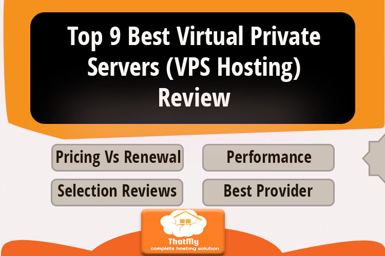 Top 9 Best Virtual Private Servers (VPS Hosting) Review