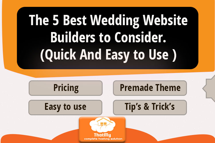 The 5 Best Wedding Website Builders to Consider. (Quick And Easy to Use )