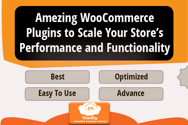 Amezing WooCommerce Plugins to Scale Your Store's Performance and Functionality
