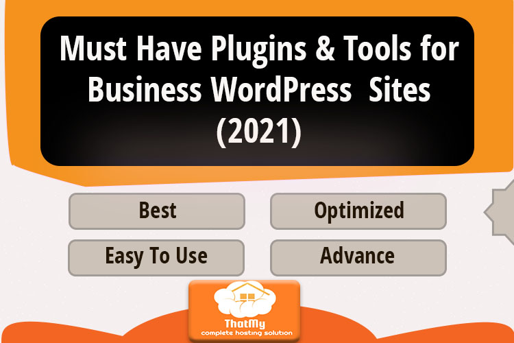 Must Have Plugins & Tools for Business WordPress  Sites (2021)