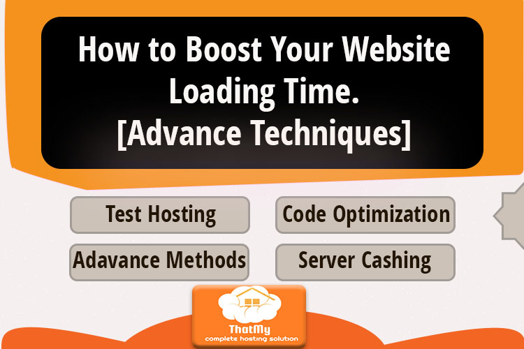 How to Boost Your Website Loading Time.[Advance Technique That Google Love]