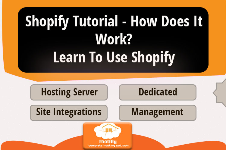 Shopify Tutorial - How Does It Work? Learn To Use Shopify (Step-by-Step)
