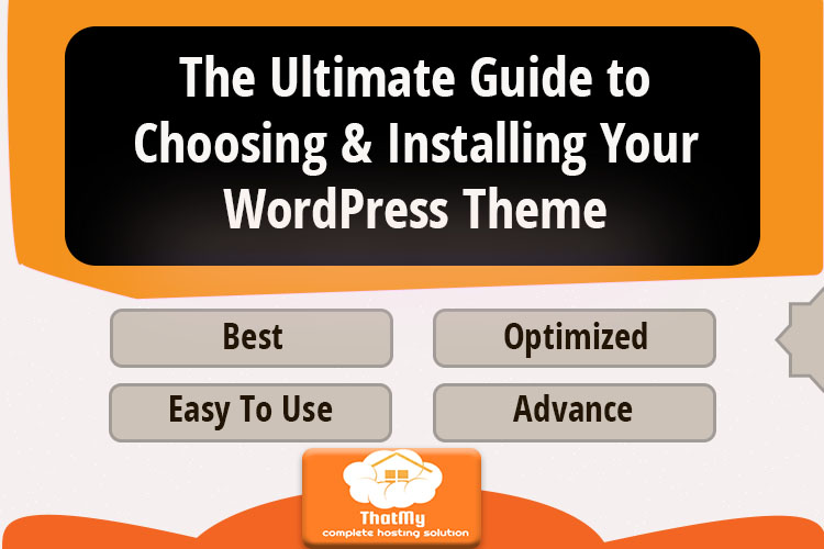The Ultimate Guide to Choosing & Installing Your WordPress Theme