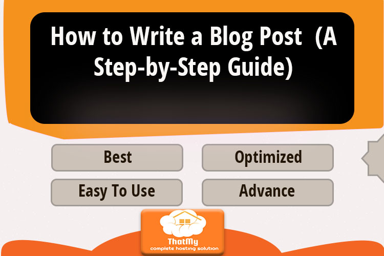 How to Write a Blog Post (A Step-by-Step Guide)