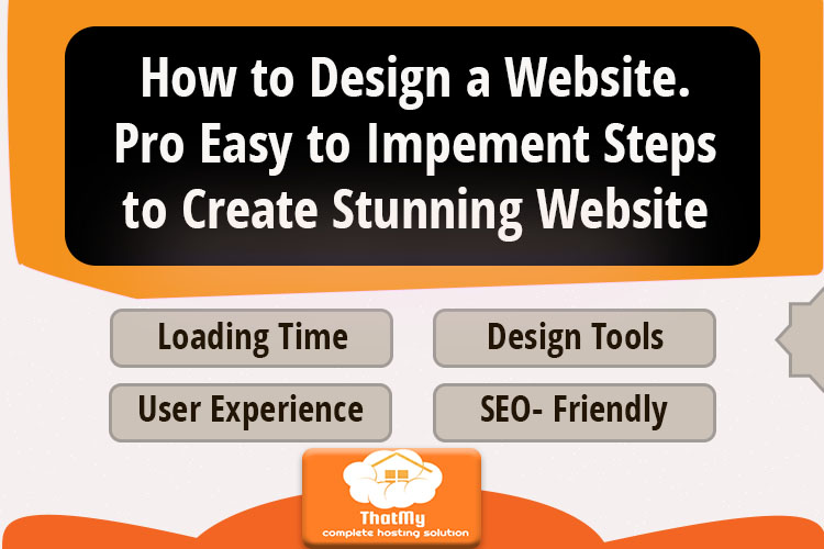 How to Design a WebsitePro Easy to Implement Steps to Create Stunning Website Design