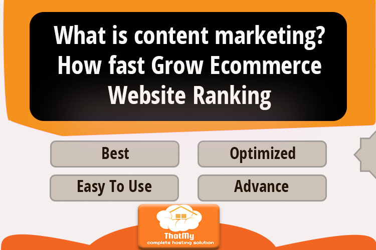 What is content marketing? How fast Grow Ecommerce Website Ranking