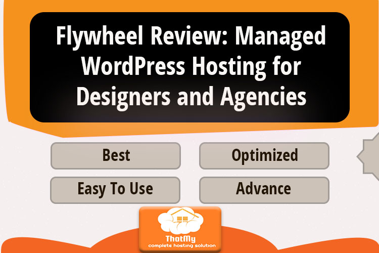 Flywheel Review: Managed WordPress Hosting for Designers and Agencies