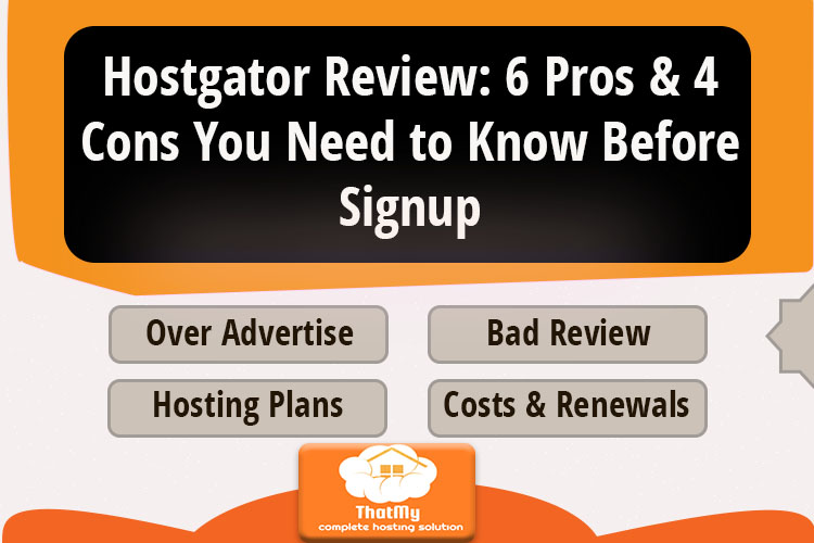 Hostgator Review: 6 Pros & 4 Cons You Need to Know Before Signup