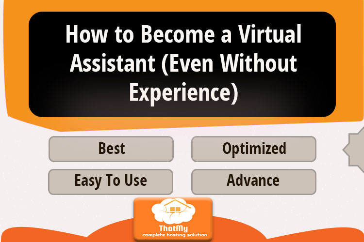 How to Become a Virtual Assistant (Even Without Experience)