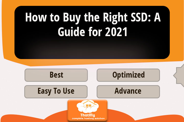 How to Buy the Right SSD: A Guide for 2021