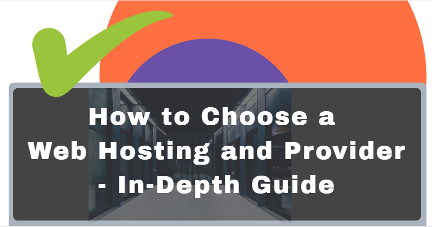 How to Choose a Web Hosting and Provider - In-Depth Guide