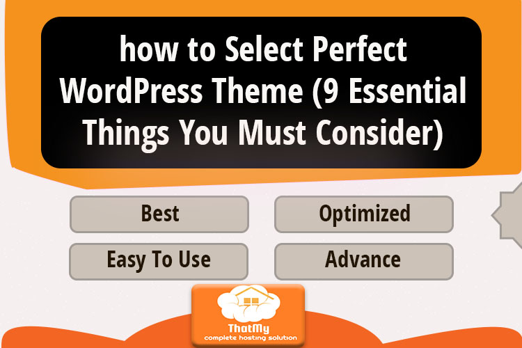 how to Select Perfect WordPress Theme (9 Essential Things You Must Consider)