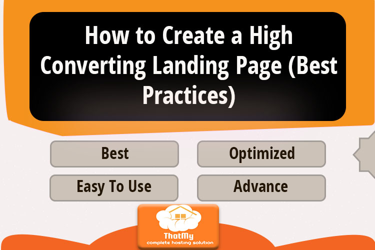 How to Create a High Converting Landing Page (Best Practices)