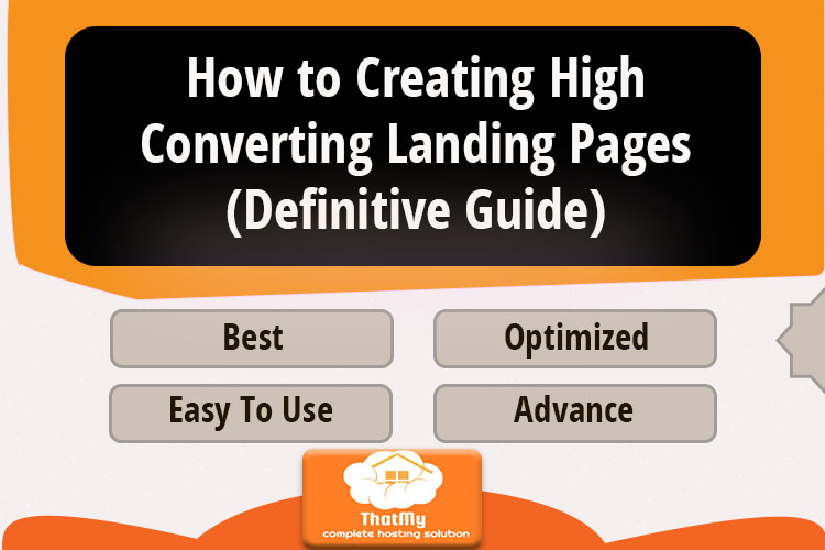 How to Creating High Converting Landing Pages (Definitive Guide)