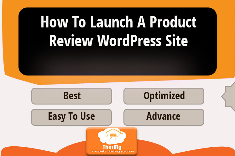 How To Launch A Product Review WordPress Site