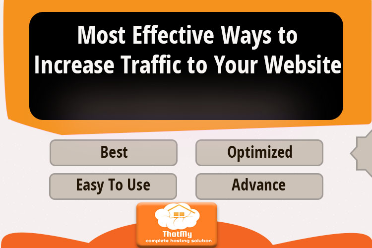 Most Effective Ways to Increase Traffic to Your Website