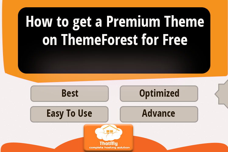 How to get a Premium Theme on ThemeForest for Free
