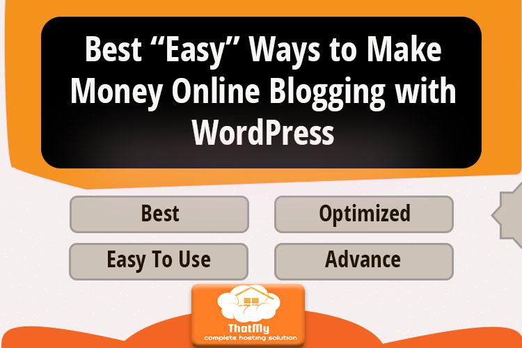 """Best """"Easy"""" Ways to Make Money Online Blogging with WordPress"""