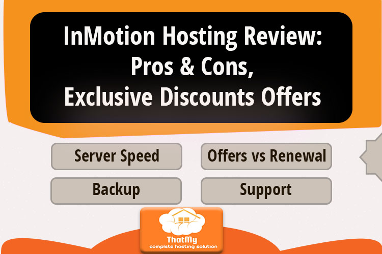 InMotion Hosting Review: Pros & Cons, Exclusive Discounts