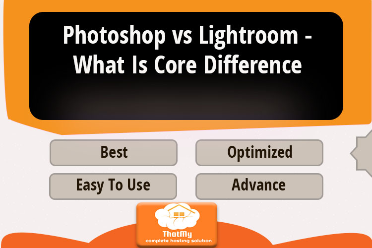 Photoshop vs Lightroom - What Is Core Difference
