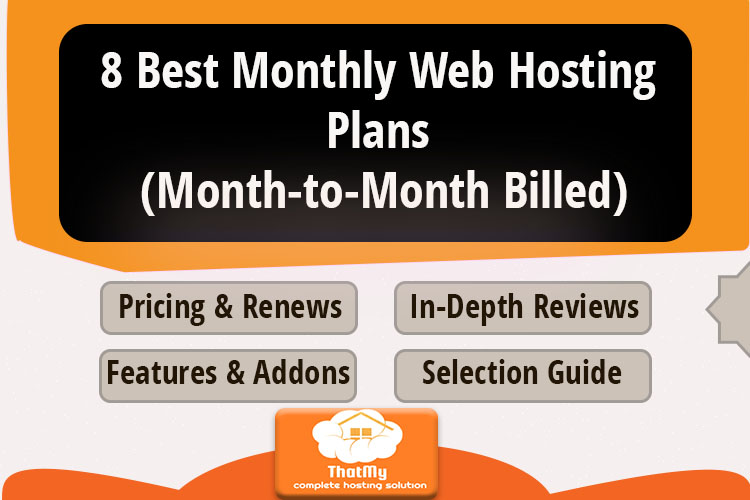 8 Best Monthly Web Hosting Plans (Month-to-Month Billed)