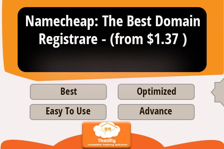 Namecheap: The Best Domain Registrare - (from $1.37 )