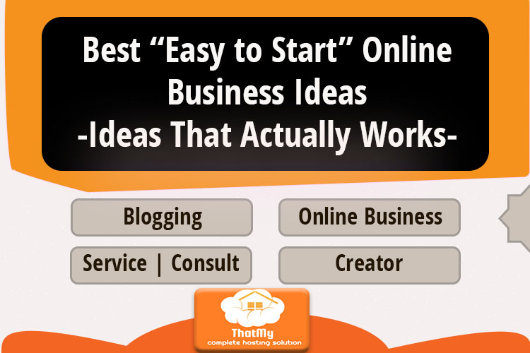 """Best """"Easy to Start"""" Online Business Ideas-Ideas That Actually Works-"""