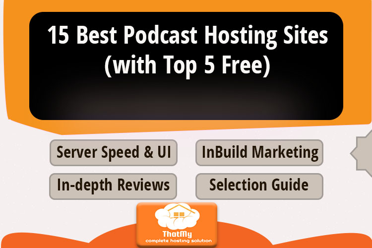 15 Best Podcast Hosting Sites (with Top 5 Free)