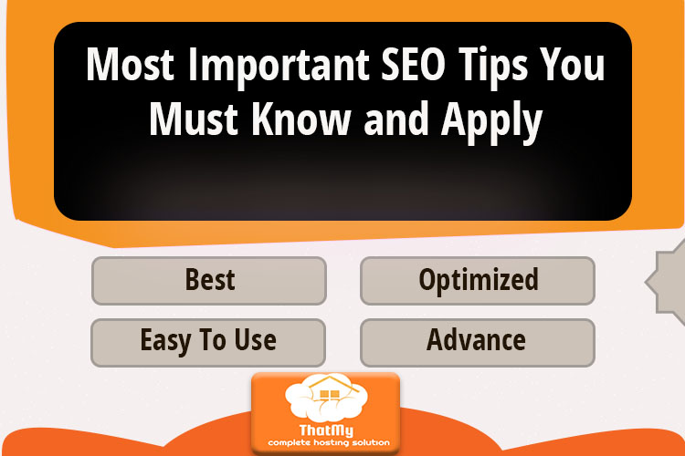 Most Important SEO Tips You Must Know and Apply