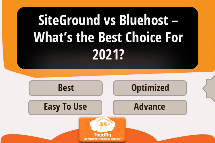 SiteGround vs Bluehost – What's the Best Choice For 2021?