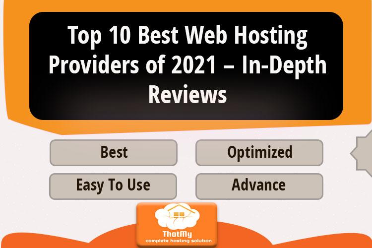 Top 10 Best Web Hosting Providers of 2021 – In-Depth Reviews