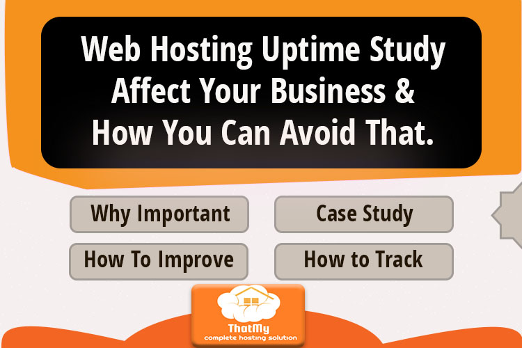 Web Hosting Uptime Study Affect Your Business & How You Can Avoid That.