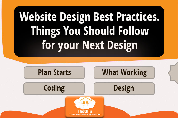 Website Design Best Practices. Things You Should Follow for your Next Design