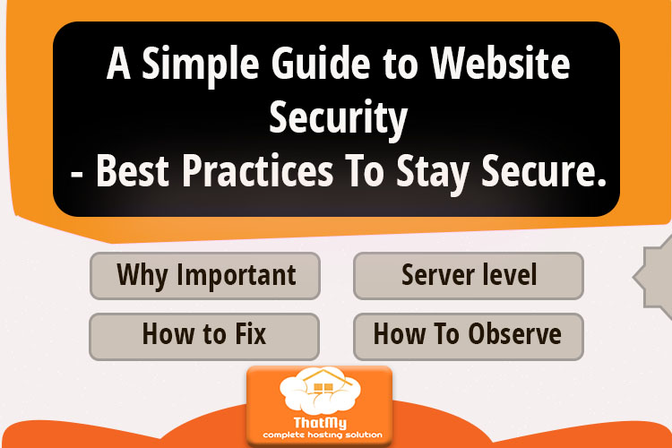 A Simple Guide to Website Security- Best Practices To Stay Secure.