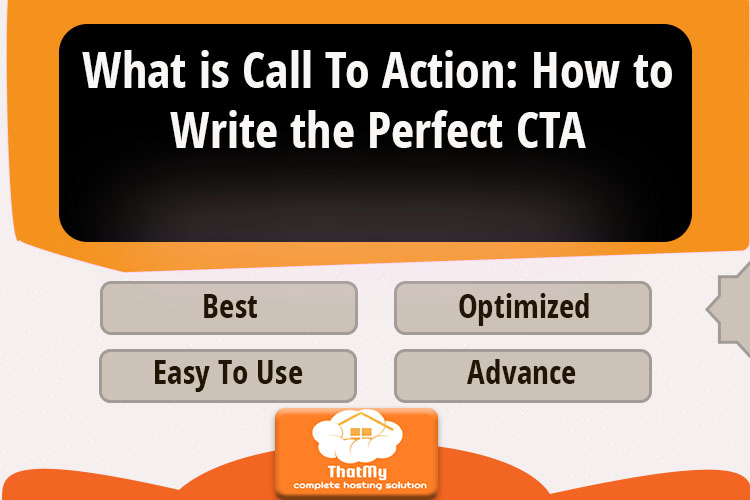 What is Call To Action: How to Write the Perfect CTA