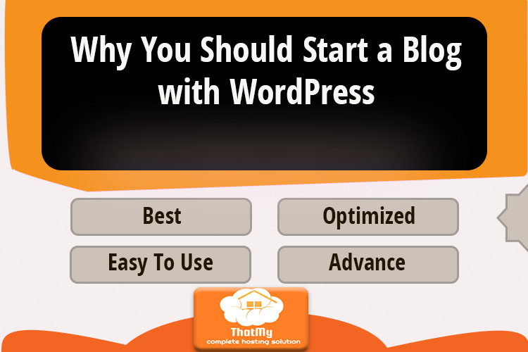 Why You Should Start a Blog with WordPress