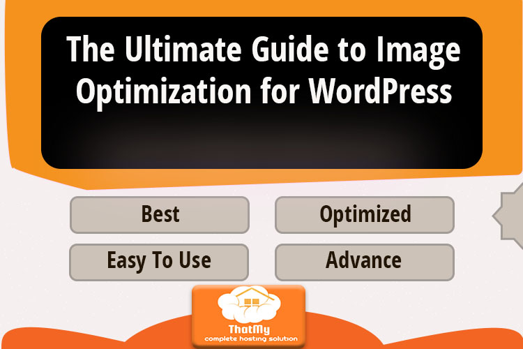 The Ultimate Guide to Image Optimization for WordPress