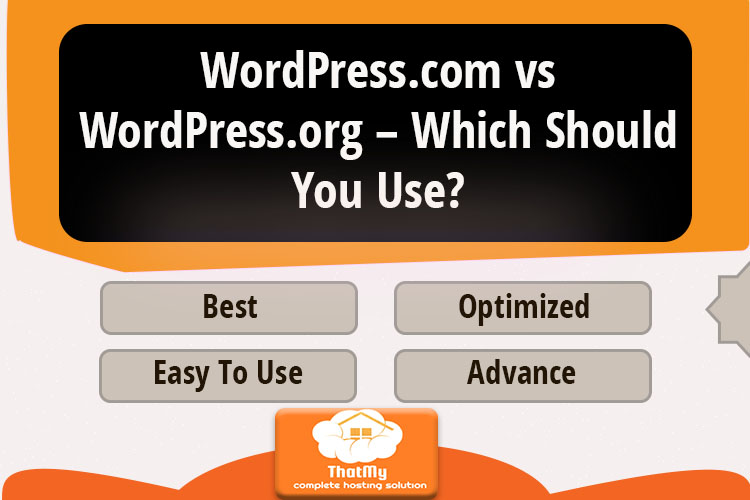 WordPress.com vs WordPress.org – Which Should You Use?