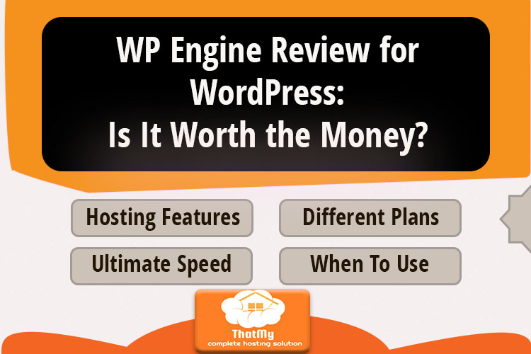 WP Engine Review for WordPress: Is It Worth the Money?