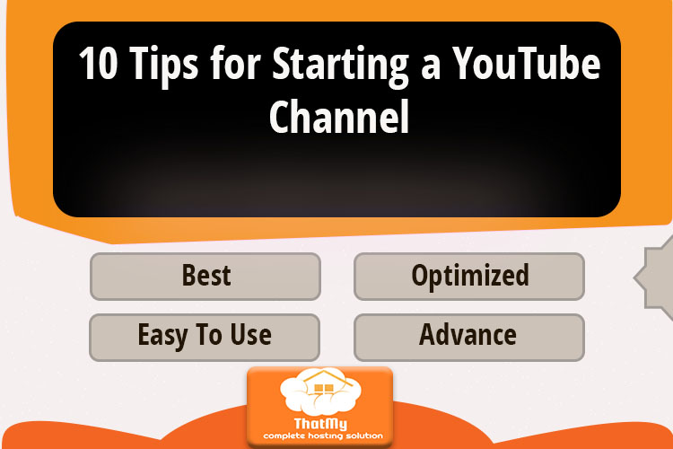 10 Tips for Starting a YouTube Channel